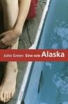 Eine wie Alaska - John Green, Sophie Zeitz