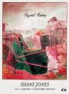 Crystal Eaters - Shane Jones