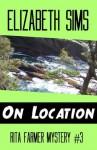 On Location (Rita Farmer Mysteries) - Elizabeth Sims