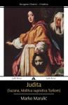 Judita (Suzana, Molitva Suprotiva Turkom) - Marko Marulić