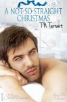 A Not-So-Straight Christmas - T.N. Tarrant