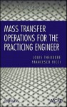 Mass Transfer Operations for the Practicing Engineer - Louis Theodore
