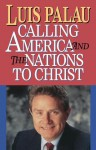 Calling America and the Nations to Christ - Luis Palau