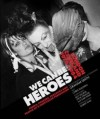 We Can be Heroes: Punks, Poseurs, Peacocks and People of a Particular Persuasion - Graham Smith, Chris Sullivan