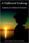A Different Ending: Lessons in Violence Evasion - Dennis Mahoney, Theresa Murphy