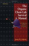 The Organic Chem Lab Survival Manual: A Student Guide to Techniques - James W. Zubrick, Zubrick, James W. Zubrick, James W.