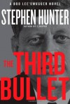 The Third Bullet - Stephen Hunter