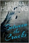 Between the Cracks - Helena Hunting