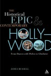 The Historical Epic and Contemporary Hollywood: From Dances with Wolves to Gladiator - James Russell