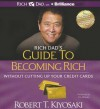 Rich Dad's Guide to Becoming Rich Without Cutting Up Your Credit Cards - Robert T. Kiyosaki, Tim Wheeler