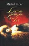 La rose pourpre et le lys - Michel Faber