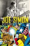 Joe Simon: My Life in Comics - Joe Simon