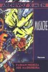 Archivos X-Men: Masacre - Fabian Nicieza, Joe Madureira