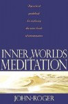 Inner Worlds of Meditation - John-Roger