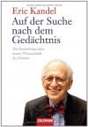 Auf der Suche nach dem Gedächtnis : die Entstehung einer neuen Wissenschaft des Geistes - Eric R. Kandel, Hainer Kober