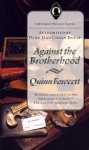 Against the Brotherhood - Quinn Fawcett, Chelsea Quinn Yarbro