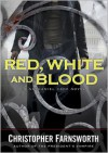Red, White, and Blood - Christopher Farnsworth, Bronson Pinchot