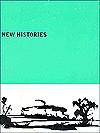 New Histories - Milena Kalinovska, Reva Wolf, Jean Fisher