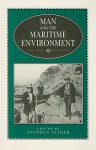 Man And The Maritime Environment - Stephen Fisher, H.E.S. Fisher