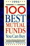 One Hundred Best Mutual Funds You Can Buy - Gordon K. Williamson