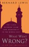 What Went Wrong? - Bernard Lewis