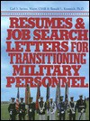 Resumes and Job Search Letters for Transitioning Military Personnel - Carl S. Savino, Ronald L. Krannich