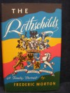 The Rothschilds- A Family Portrait - Frederic Morton
