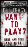 Want to Play? - P.J. Tracy