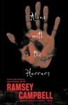 Alone With the Horrors: The Great Short Fiction, 1961-1991 - Ramsey Campbell