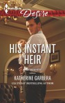 His Instant Heir - Katherine Garbera