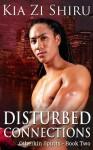Disturbed Connections (Otherkin Spirits #2) - Kia Zi Shiru
