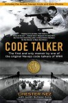 Code Talker: The First and Only Memoir by One of the Original Navajo Code Talkers of WWII - Chester Nez, Judith Schiess Avila