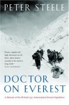 Doctor on Everest: A Memoir of the Ill-Fated 1971 International Everest Expedition - Peter Steele, Pat Morrow
