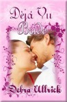 Deja vu Bride - Debra Ullrick