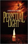 Perpetual Light - Jordan K. Rose