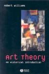 Art Theory: An Historical Introduction - Robert Williams