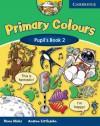 Primary Colours 2 Pupil's Book - Diana Hicks, Andrew Littlejohn