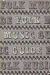 Folk Music Guide - Howard Harrison Studio, Robert Shelton, C. Frederick Martin, Howard Harrison, Israel G. Young, Jerry Silverman