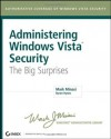 Administering Windows Vista Security: The Big Surprises - Mark Minasi, Byron Hynes
