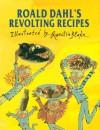 Roald Dahl's Revolting Recipes - Roald Dahl, Felicity Dahl, Josie Fison, Jan Baldwin