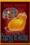 Energy In Stone (In Stone Series) - Cecilia Johnson, Linda Williams