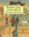 Brother Sun, Sister Moon - Margaret Mayo, Peter Malone