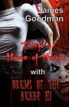 Tuttle's House of Horror with Drums of the Nunne'hi - James Goodman