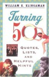 Turning 50: Quotes, Lists, and Helpful Hints - William K. Klingaman