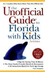 The Unofficial Guide to Florida with Kids - Pam Brandon, Frommer's