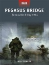 Pegasus Bridge - Benouville D-Day 1944 (Raid) - Will Fowler, Johnny Shumate