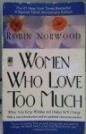 Women Love too much - Robin Norwood, David Norwood