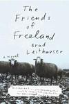 The Friends of Freeland - Brad Leithauser