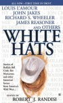 White Hats - Robert J. Randisi, Jerry Guin, John Jakes, Rod Miller, Arthur Winfield Knight, Candy Moulton, James Reasoner, Judy Magnuson Lilly, Lori Van Pelt, L.J. Washburn, Richard S. Wheeler, Louis L'Amour, Lenore Carroll, Jon Chandler, Stef Donev, R.C. House, Sandy Whiting