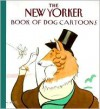 The New Yorker Book of Dog Cartoons - Carolyn B. Mitchell, The New Yorker